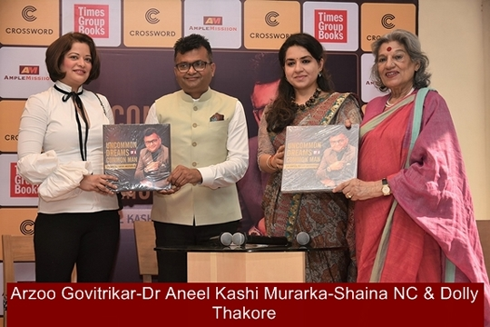Dolly Thakore  – Shaina NC & Arzoo Govitrikar Grace the Release of Dr Aneel Kashi Murarka's Biography  Uncommon Dreams Of A Common Man